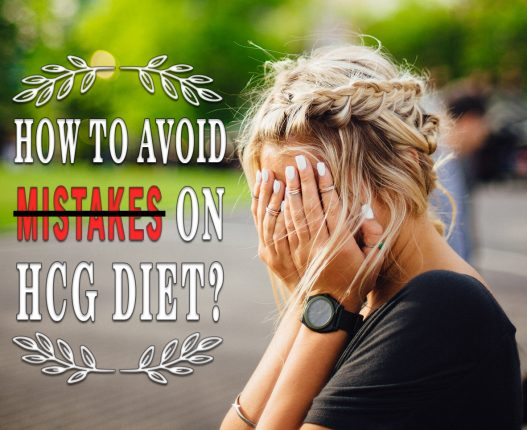 HOW TO AVOID MISTAKES ON HCG DIET?