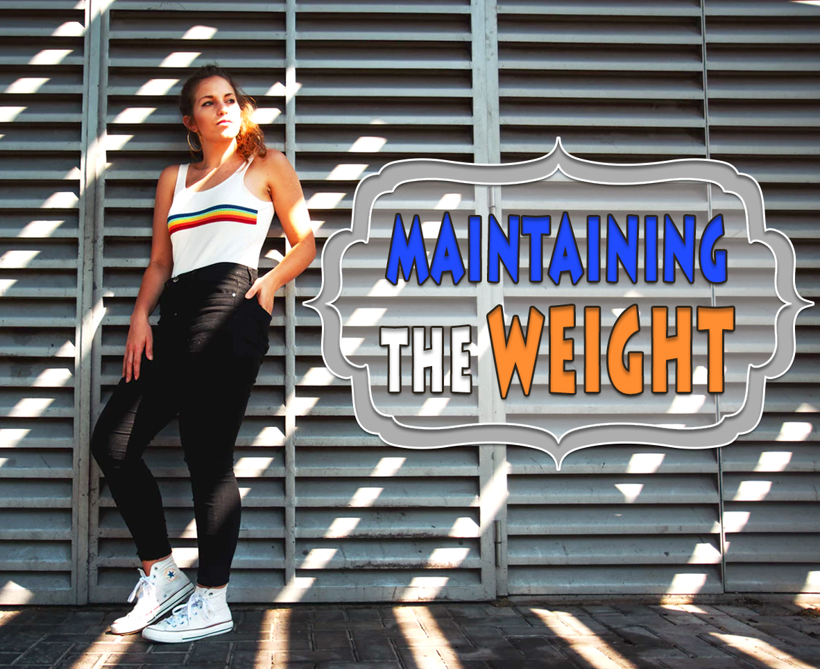 MAINTAINING THE WEIGHT