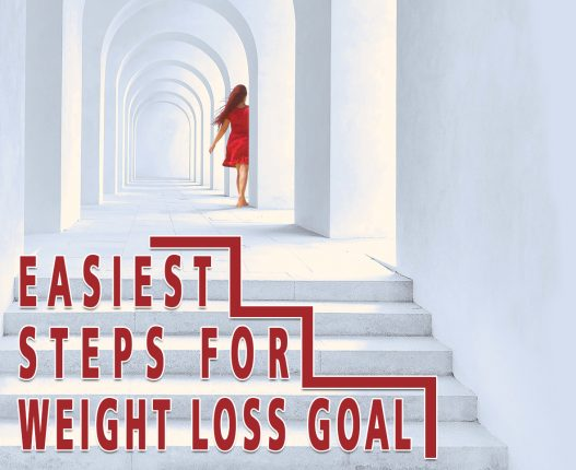 EASIEST STEPS FOR WEIGHT LOSS GOAL