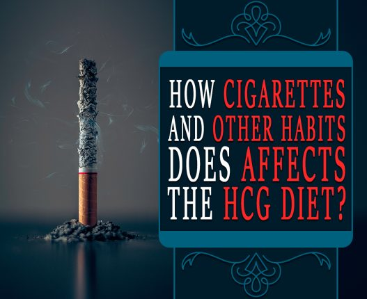 HOW CIGARETTES AND OTHER HABITS DOES AFFECTS THE HCG DIET?