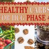 HEALTHY CARBS FOR HCG PHASE 4