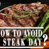 HOW TO AVOID A STEAK DAY