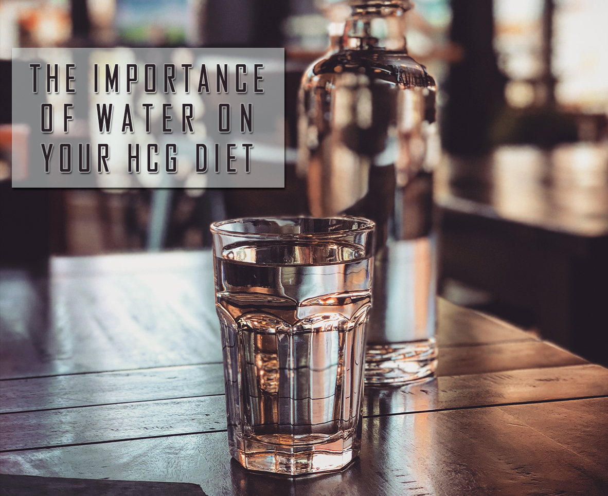 THE IMPORTANCE OF WATER ON YOUR HCG DIET