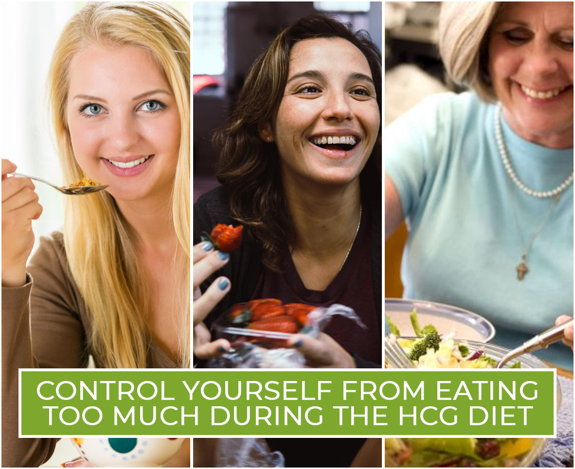 CONTROL YOURSELF FROM EATING TOO MUCH DURING THE HCG DIET