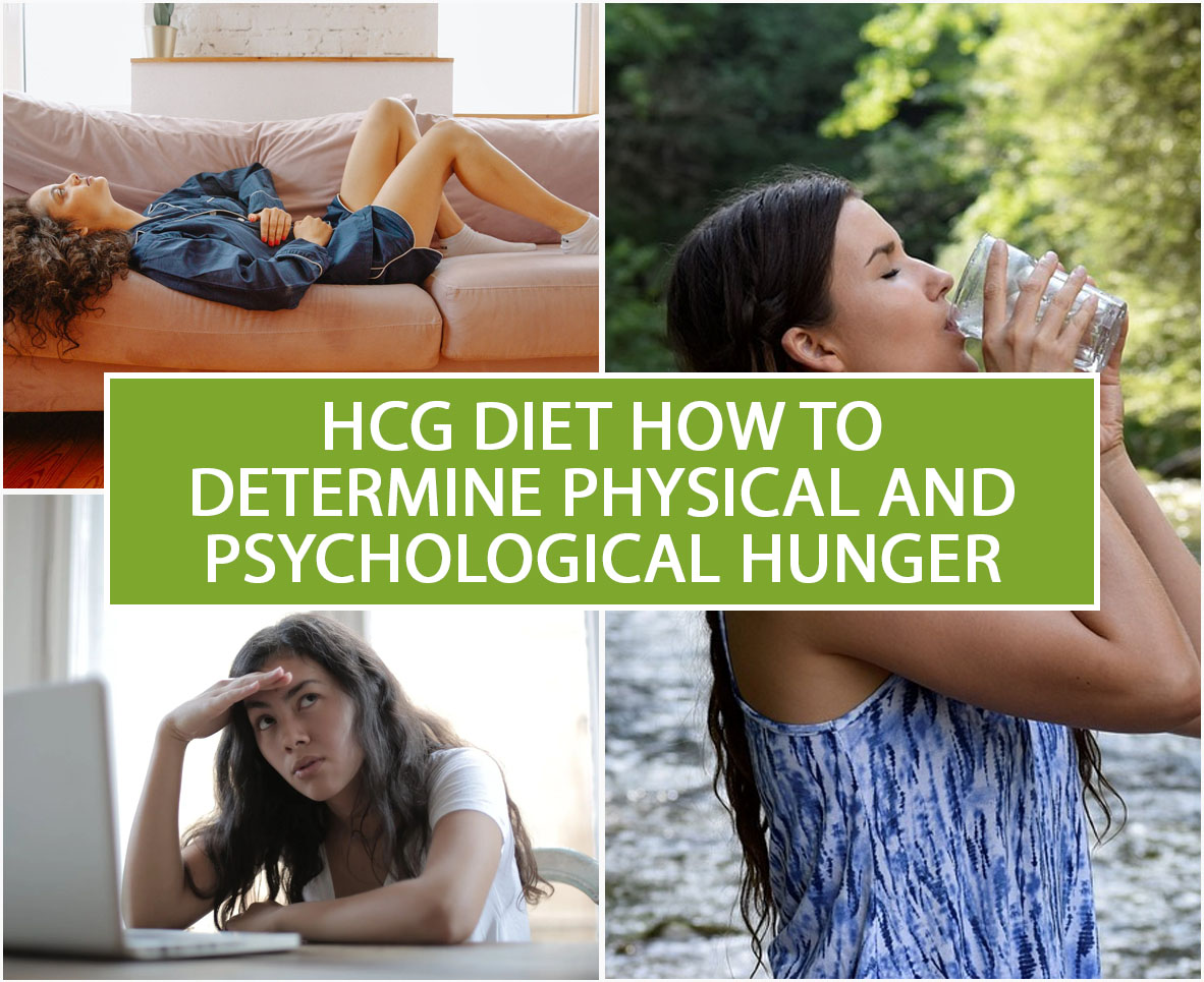 HCG DIET: HOW TO DETERMINE PHYSICAL AND PSYCHOLOGICAL HUNGER?
