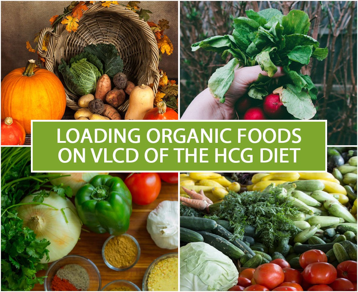 LOADING ORGANIC FOODS ON VLCD OF THE HCG DIET
