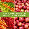 CAN YOU MIX FRUITS ON PHASE 2 OF THE HCG DIET