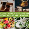 HCG DIET APPROVED FOODS THAT RELIEVE HEADACHES ON PHASE 2