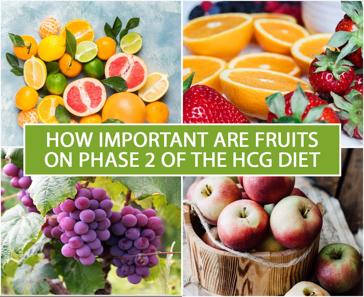 HOW IMPORTANT ARE FRUITS ON PHASE 2 OF THE HCG DIET?