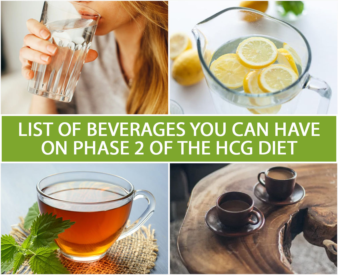 LIST OF BEVERAGES YOU CAN HAVE ON PHASE 2 OF THE HCG DIET