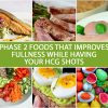PHASE 2 FOODS THAT IMPROVES FULLNESS WHILE HAVING YOUR HCG SHOTS
