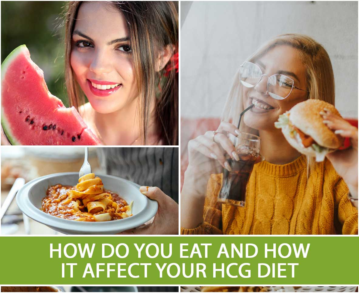 HOW DO YOU EAT AND HOW IT AFFECT YOUR HCG DIET
